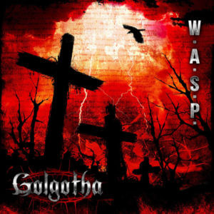 W.A.S.P. Golgotha Album Playlist