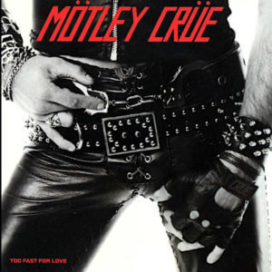 Mötley Crüe – Too Fast For Love – Full Album