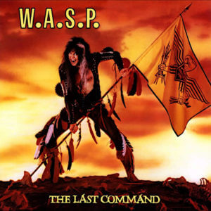 W.A.S.P The last command