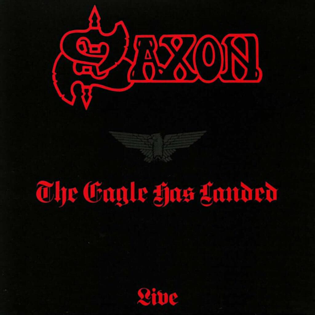 Saxon The Eagle Has Landed