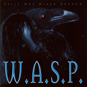 W.A.S.P. Still Not Black Enough
