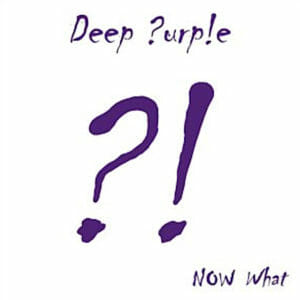 Deep Purple Now What?!