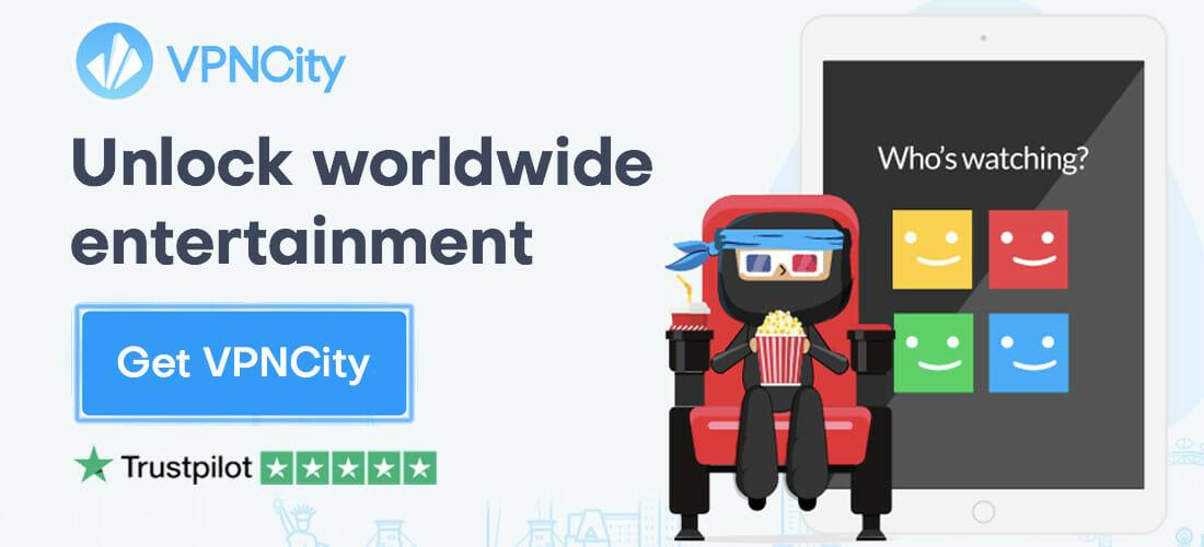 VPNCity Unlock Wordwide Entertainment